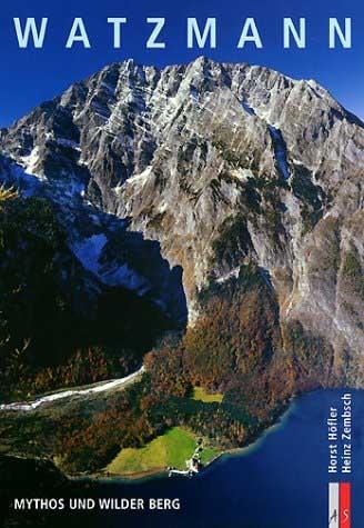 Watzmann: Mythos und wilder Berg