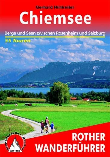 Chiemsee - Berge und Seen zwischen Rosenheim und Salzburg
