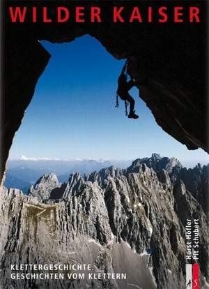 Wilder Kaiser - Klettergeschichte, Geschichten vom Klettern