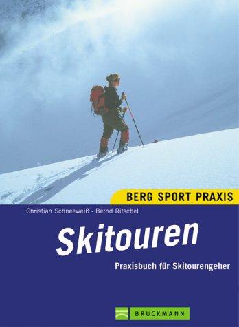 Skitouren - Praxisbuch für Tourengeher