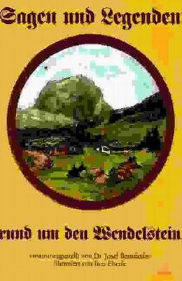 Sagen und Legenden rund um den Wendelstein