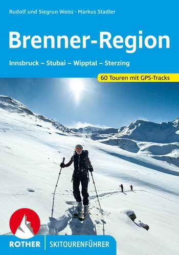 Brenner-Region (Innsbruck, Stubai, Wipptal, Sterzing)