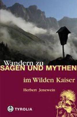 Wandern zu Sagen und Mythen im Wilden Kaiser