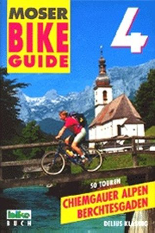 Moser Bike Guide Band 4 - Chiemgauer Alpen, Berchtesgaden