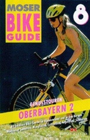 Moser Bike Guide Band 8 - Mangfall-, Leitzachtal, Tegernsee, Schliersee