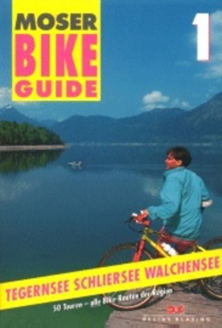 Moser Bike Guide Band 1 - Tegernsee, Schliersee, Walchensee