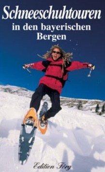 Schneeschuhtouren in den bayerischen Bergen