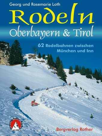 Rodeln Oberbayern und Tirol