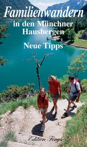 Familienwandern in den Münchner Hausbergen - Neue Tipps