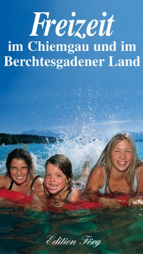 Freizeit - Chiemgau und Berchtesgadener Land