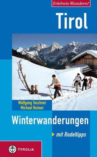 Erlebnis-Wandern! Tirol. Winterwanderungen. Mit Rodeltipps