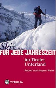 Skitouren für jede Jahreszeit im Tiroler Unterland