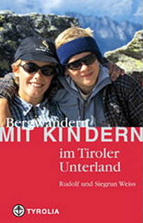 Bergwandern mit Kindern im Tiroler Unterland