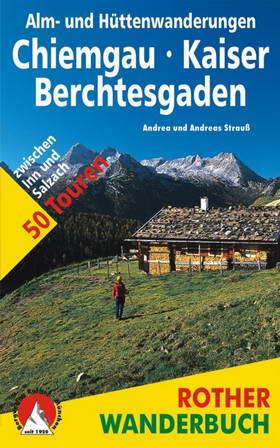 Alm- und Hüttenwanderungen - Chiemgau, Kaiser, Berchtesgaden