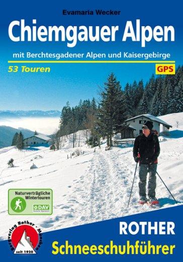 Chiemgauer Alpen (Rother Schneeschuhführer)