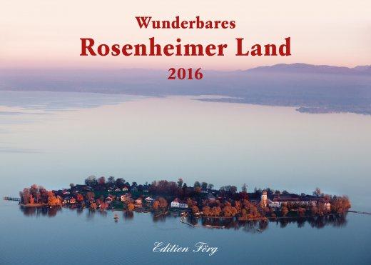 Wunderbares Rosenheimer Land 2016