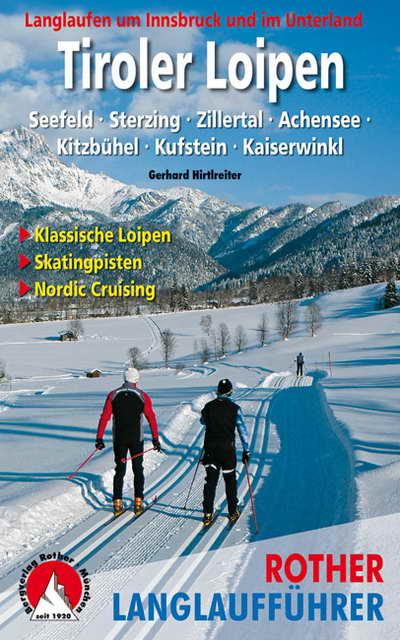 Tiroler Loipen: Langlaufen um Innsbruck und im Unterland