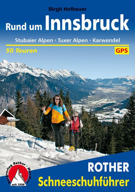 Rund um Innsbruck (Rother Schneeschuhführer)